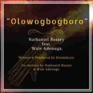 Nathaniel Bassey - Olowogbogboro